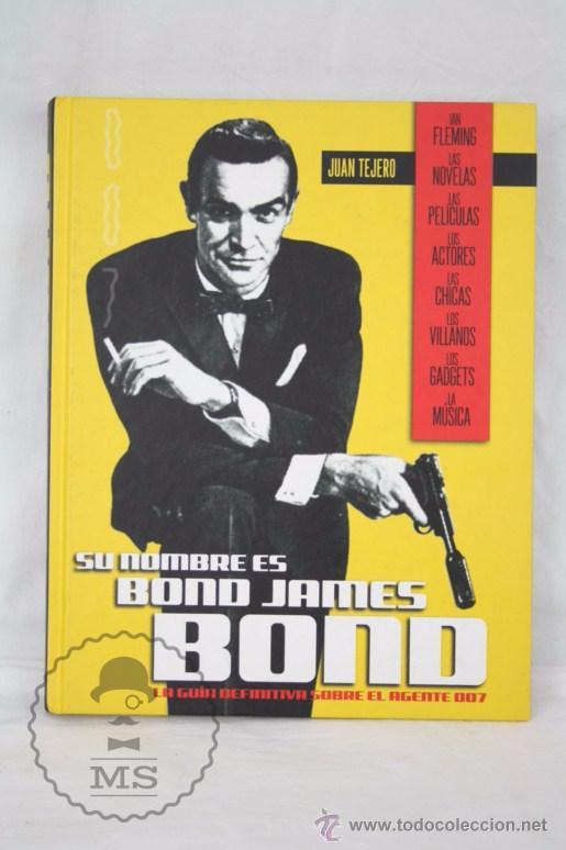 LIBRO SU NOMBRE ES BOND, JAMES BOND. LA GUÍA DEFINITIVA DE 007 - ED. T&B EDITORES, AÑO 2006 (Libros de Segunda Mano - Bellas artes, ocio y coleccionismo - Cine)