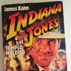 Libros de segunda mano: INDIANA JONES Y EL TEMPLO MALDITO - JAMES KAHN - HÉROE DE PELÍCULA CINE DE SPIELBERG - LIBRO NOVELA. Lote 50130493