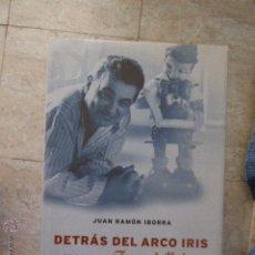Libros de segunda mano: DETRÁS DEL ARCO IRIS EN BUSCA DE TERENCI MOIX - IBORRA. JUAN RAMÓN. Lote 276552253