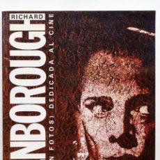 Libros de segunda mano: RICHARD ATTEMBOROUGH, UNA VIDA (EN FOTOS) DEDICADA AL CINE. Lote 50273456