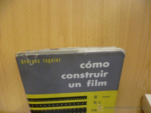 Libros de segunda mano: COMO CONSTRUIR UN FILM 8 MM, 95, 16 DEL ESCENARIO A LA PROYECCION.GEORGES REGNIER. 1958. 213 PAG - Foto 2 - 50373631