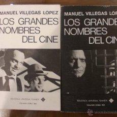 Libros de segunda mano: LOS GRANDES NOMBRES DEL CINE POR MANUEL VILLEGAS-COLECCION COMPLETA 2 TOMOS LOPEZ. EDITORIAL PLANETA. Lote 50395405