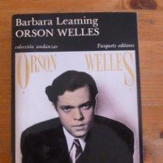 Libros de segunda mano: ORSON WELLES. BARBARA LEAMING. ED. TUSQUETS 1ED 1986 558 PAG. Lote 50435525