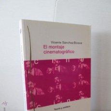 Libros de segunda mano: EL MONTAJE CINEMATOGRAFICO. VICENTE SANCHEZ-BIOSCA. ED. PAIDOS COMUNICACION 1999. EN BUEN ESTADO.. Lote 269314458