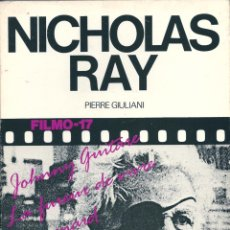 Libros de segunda mano: NICHOLAS RAY. POR PIERRE GIULIANI. EN FRANCÉS. PEDIDO MÍNIMO EN LIBROS: 4 TÍTULOS. Lote 50469109