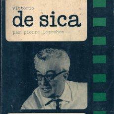 Libros de segunda mano: LIBRO VITTORIO DE SICA. EN FRANCÉS. PEDIDO MÍNIMO EN LIBROS: 4 TÍTULOS.. Lote 50469505
