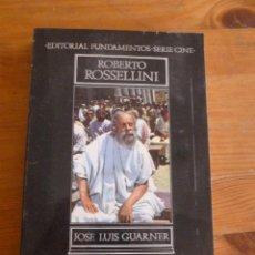 Libros de segunda mano: ROBERTO ROSSELLINI. JOSE LUIS GUARNER. ED. FUNDAMENTOS. 1972 248 PAG. Lote 50728573