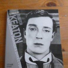 Libros de segunda mano: BUSTGER KEATON. STEPHANE GOUDET. CAHIERS CINEMA. EL PAIS. 2008 95 PAG. Lote 50734897