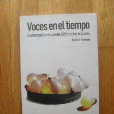 Libros de segunda mano: VOCES EN EL TIEMPO, CONVERSACIONES CON EL ULTIMO CINE ESPAÑOL, HILARIO J.RODRIGUEZ. Lote 50830860
