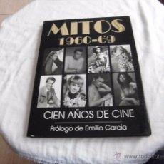 Libros de segunda mano: MITOS 1960-69.CIEN AÑOS DE CINE.PROLOGO DE EMILIO GARCIA ,EDITA ROYAL BOOKS 1995.-1ªEDI. Lote 51066978