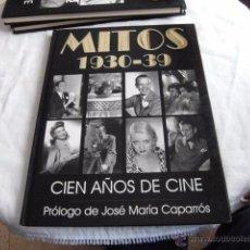 Libros de segunda mano: MITOS 1930-39.CIEN AÑOS DE CINE.PROLOGO DE JOSE MARIA CAPARROS,EDITA ROYAL BOOKS 1995.-1ªEDI. Lote 51067233
