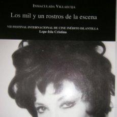Libros de segunda mano: LOS MIL Y UN ROSTROS DE LA ESCENA INMACULADA VILLAECIJA ISLA CRISTINA RAMIRO CRISTOBAL 2006. Lote 51319255