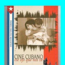 Libros de segunda mano: CINE CUBANO - ESE OJO QUE NOS VE - REYNALDO GONZÁLEZ - PLAZA MAYOR - 2002 - NUEVO DE DISTRIBUIDOR. Lote 51324157