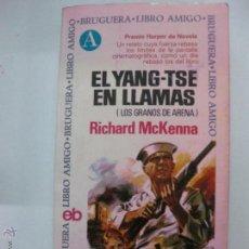 Libros de segunda mano: EL YANG-TSE EN LLAMAS. RICHARD MCKENNA. PREMIO HARPER DE NOVELA. BRUGUERA. Lote 51601209