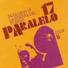 Libros de segunda mano: PARALELO 17. LA GUERRA DEL PUEBLO. DOS MESES BAJO LA TIERRA. RM71195. . Lote 51694573