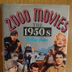 Libros de segunda mano: 2000 MOVIES THE 1950'S ROBIN CROSS. ED / ARLINGTON HOUSE-NEW YORK - 1989. LIBRO OCASIÓN.. Lote 51717750