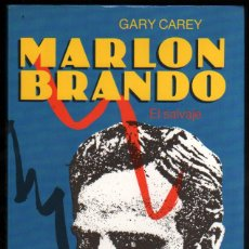 Libros de segunda mano: MARLON BRANDO, EL SALVAJE - GARY CAREY - ILUSTRADO *. Lote 52168723