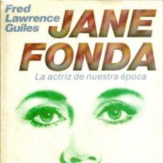 Libros de segunda mano: JANE FONDA. LA ACTRIZ DE NUESTRA ÉPOCA. Lote 52411352