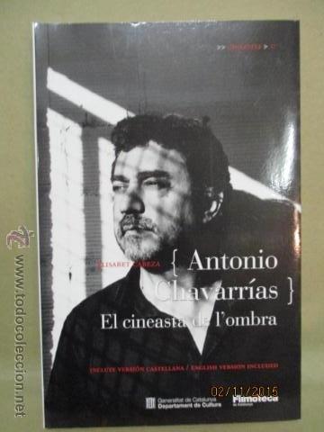 ANTONIO CHAVARRÍAS - EL CINEASTA DE L'OMBRA (CINEASTES) (CATALÁN) TAPA BLANDA – 1ª EDICIÓ 2012 (Libros de Segunda Mano - Bellas artes, ocio y coleccionismo - Cine)