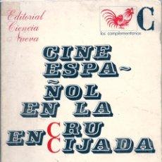 Libros de segunda mano: CINE ESPAÑOL EN LA ENCRUCIJADA. Lote 52593508