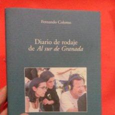 Libros de segunda mano: LIBRO DIARIO DE RODAJE DE AL SUR DE GRANADA FERNANDO COLOMO @. Lote 52704460