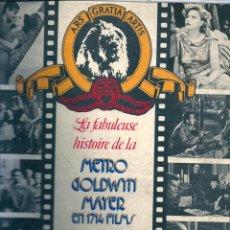 Libros de segunda mano: LA FABULEUSE HISTOIRE DE LA METRO-GOLDWYN-MAYER EN 1714 FILMS ( EN FRANCÉS ). Lote 52762248