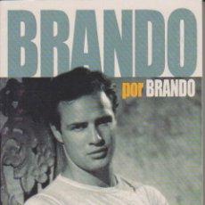 Libros de segunda mano: BRANDO POR BRANDO - MARLON BRANDO - LIBRO FOTOGRAMAS 2004. Lote 52850496