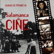 Libros de segunda mano: SALAMANCA DE CINE, IGNACIO FRANCIA. Lote 52873669