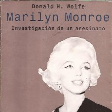 Libros de segunda mano: LIBRO DE CINE-MARILYN MONROE INVESTIGACION DE UN ASESINATO DONALD H WOLFE EMECE 1999. Lote 52903399