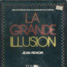 Libros de segunda mano: LA GRANDE ILLUSIÓN ( LA GRAN ILUSIÓN ). EN FRANCÉS. JEAN RENOIR. GUIÓN COMPLETO ILUSTRADO. Lote 53178146