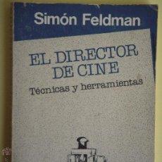 Libros de segunda mano: EL DIRECTOR DE CINE - TECNICAS Y HERRAMINETAS - SIMON FELDMAN - EDITORIAL GEDISA 1984. Lote 53191547
