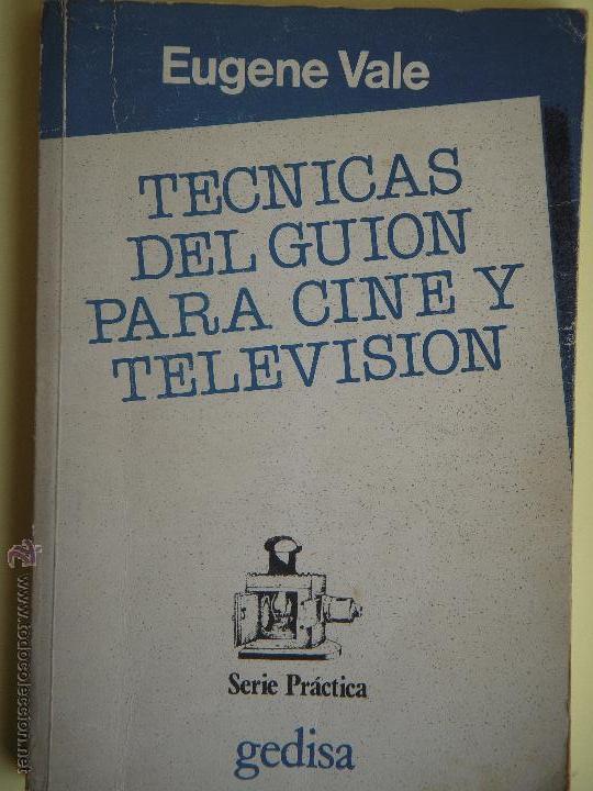 TECNICAS DEL GUION PARA CINE Y TELEVISION - EUGENE VALE - EDITORIAL GEDISA 1985, 1ª EDICION (Libros de Segunda Mano - Bellas artes, ocio y coleccionismo - Cine)