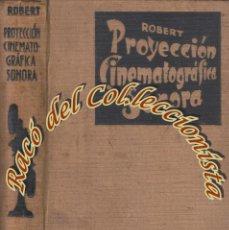 Libros de segunda mano - MANUAL DE PROYECCION CINEMATOGRAFICA SONORA, ANTONIIO ROBERT ROBERT, JOSE MONTESO, 1937 - 53275633