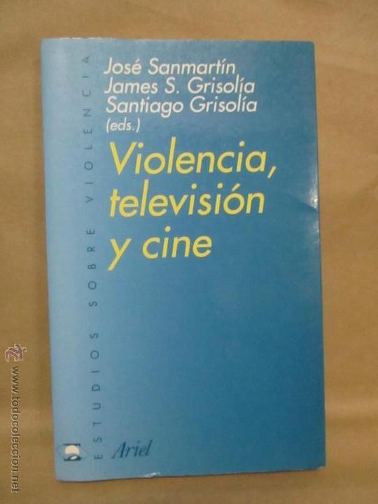 VIOLENCIA, TELEVISIÓN Y CINE - JOSÉ SANMARTÍN, CENTRO DE ARTE REINA SOFÍA (Libros de Segunda Mano - Bellas artes, ocio y coleccionismo - Cine)
