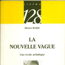 Libros de segunda mano: LA NOUVELLE VAGUE. UNE ECOLE ARTISTIQUE ( EN FRANCÉS ). Lote 53591780