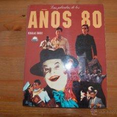 Libros de segunda mano: LAS PELÍCULAS DE LOS AÑOS 80. DOUGLAS BRODE. Lote 53704170