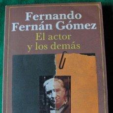 Libros de segunda mano: FERNANDO FERNÁN GÓMEZ - EL ACTOR Y LOS DEMÁS - 1ª EDICIÓN -. Lote 53774322