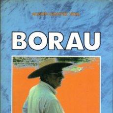 Libros de segunda mano: BORAU. BIO-FILMOGRAFÍA DE JOSÉ LUIS BORAU POR AGUSTÍN SÁNCHEZ VIDAL. Lote 53835720