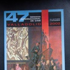 Libros de segunda mano: 47 SEMANA INTERNACIONAL DE CINE VALLADOLID - 2002 - CATALOGO OFICIAL. Lote 53958838