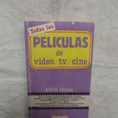 Libros de segunda mano: TODAS LAS PELICULAS DE VIDEO, TLEVISION Y CINE 6000 FICHAS. Lote 54033760