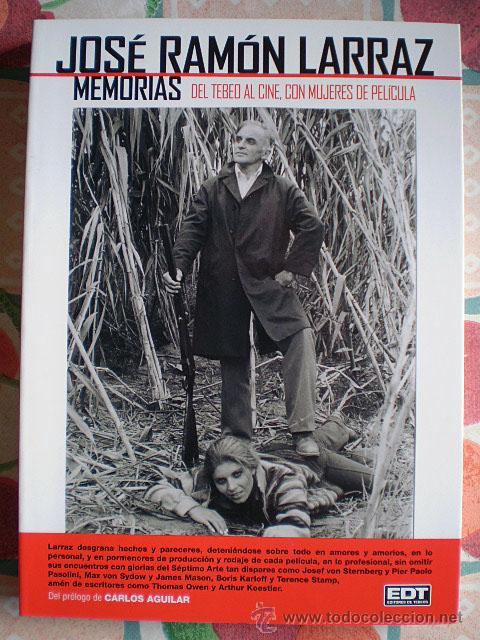 JOSÉ RAMÓN LARRAZ: MEMORIAS. DEL TEBEO AL CINE, CON MUJERES DE PELÍCULA (EDT) NUEVO (Libros de Segunda Mano - Bellas artes, ocio y coleccionismo - Cine)