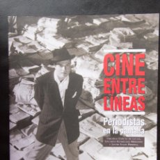 Libros de segunda mano: CINE ENTRE LINEAS - PERIODISTAS EN LA PANTALLA - 51 SEMANA INTERNACIONAL DE CINE VALLADOLID 2006. Lote 54508480