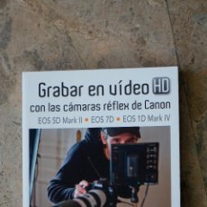 Libros de segunda mano: GRABAR EN VIDEO HD CON LAS CAMARAS REFLEX DE CANON SEBASTIEN DEVAUD. Lote 54540898