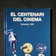 Libros de segunda mano: AJUNTAMENT DE SABADELL: EL CENTENARI DEL CINEMA, UNIVERSITAT DE BARCELONA, 1995. Lote 54850683