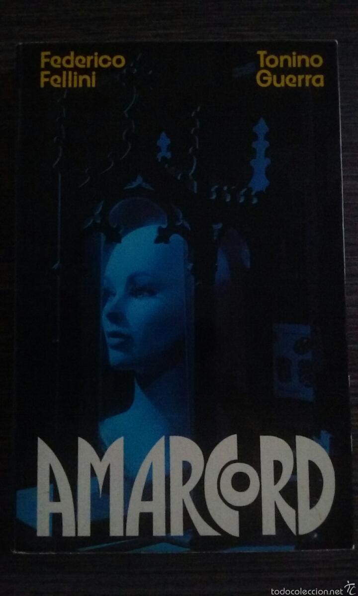 AMARCORD FEDERICO FELLINI TONINO GUERRA (Libros de Segunda Mano - Bellas artes, ocio y coleccionismo - Cine)