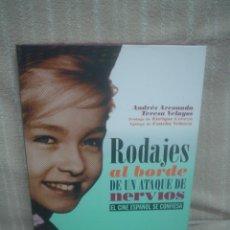 Libros de segunda mano: ANDRÉS ARCONADA, TERESA VELAYOS: RODAJES AL BORDE DE UN ATAQUE DE NERVIOS. CINE ESPAÑOL SE CONFIESA. Lote 55182217