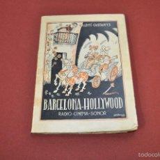 Libros de segunda mano: BARCELONA HOLLYWOOD RADIO - CINEMA - SONOR - VALENTÍ CASTANYS - FC1. Lote 55774937