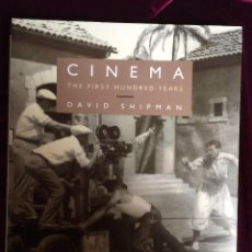 Libros de segunda mano: CINEMA THE FIRST HUNDRED YEARS - DAVID SHIPMAN 1993. Lote 55848996