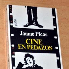 Libros de segunda mano: CINE EN PEDAZOS - DE JAUME PICAS - EDICIONES GALBA - AÑO 1976. Lote 56008853