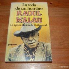 Libros de segunda mano: LA VIDA DE UN HOMBRE. RAOUL WALSH. Lote 74483547